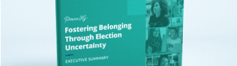 Fostering Belonging Through Election Uncertainty