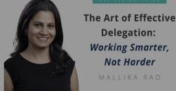 The Art of Effective Delegation: Working Smarter, Not Harder