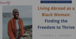 Living Abroad as a Black Woman: Finding the Freedom to Thrive