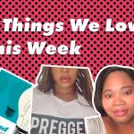 5 Things We Love This Week – May 23, 2017