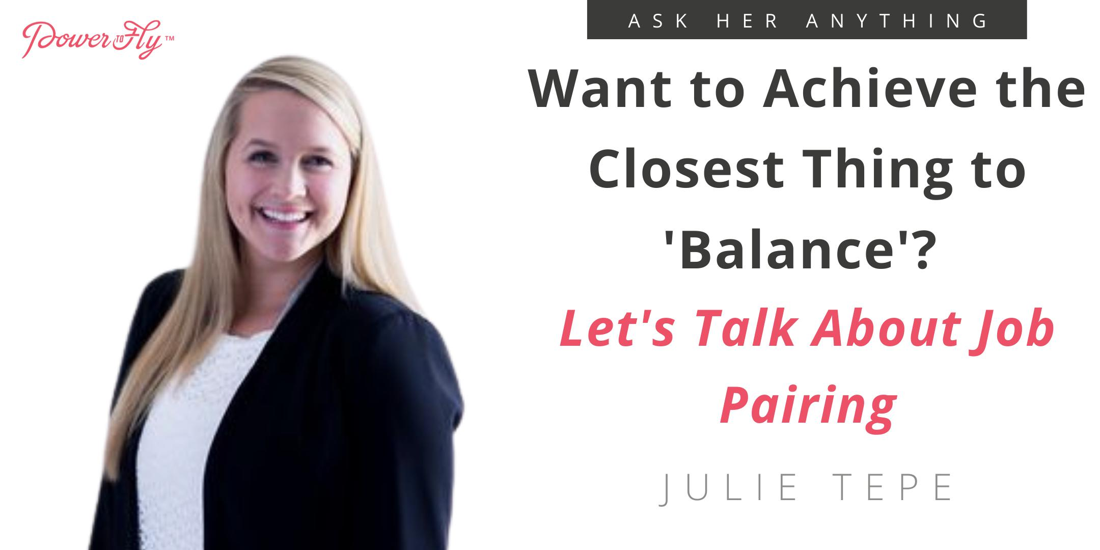 Want to Achieve the Closest Thing to 'Balance'? Let's Talk About Job Pairing