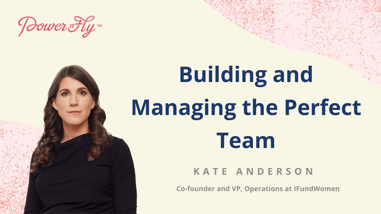 Building and Managing the Perfect Team