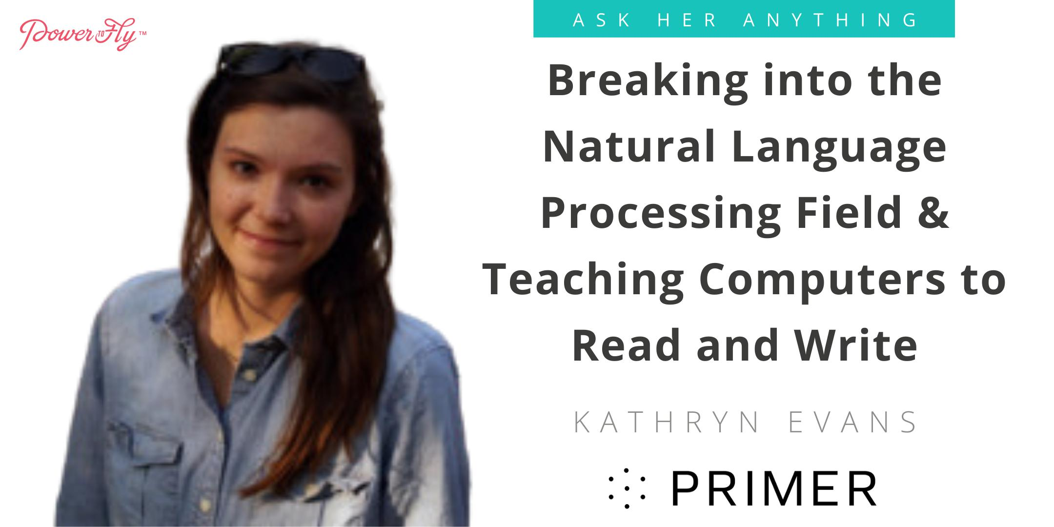 Breaking into the Natural Language Processing Field & Teaching Computers to Read and Write