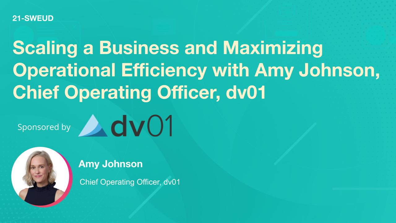 Scaling a Business and Maximizing Operational Efficiency with Amy Johnson, Chief Operating Officer, dv01