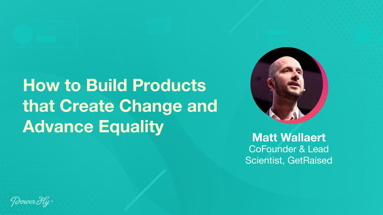 How to Build Products that Create Change and Advance Equality