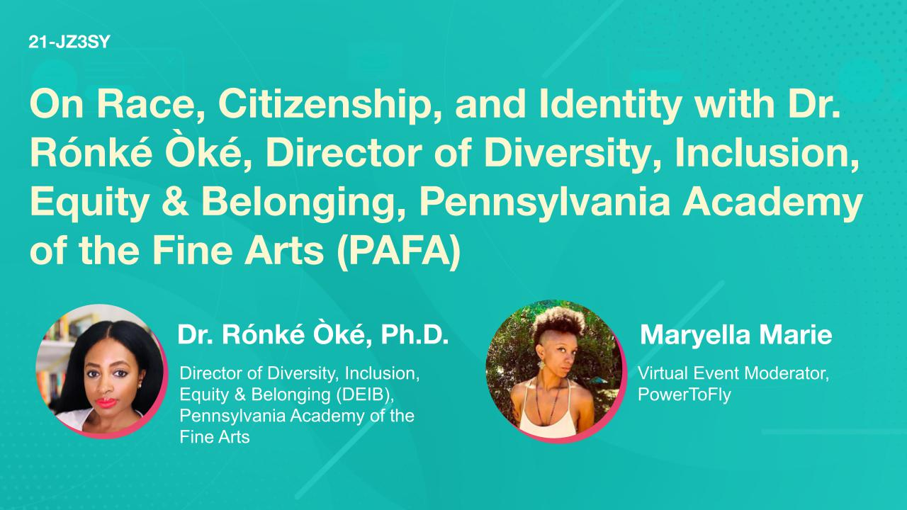 On Race, Citizenship, and Identity with Dr. Rónké Òké, Director of Diversity, Inclusion, Equity & Belonging, Pennsylvania Academy of the Fine Arts (PAFA)