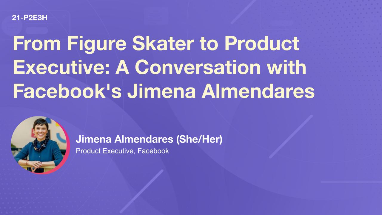 From Figure Skater to Product Executive: A Conversation with Facebook's Jimena Almendares