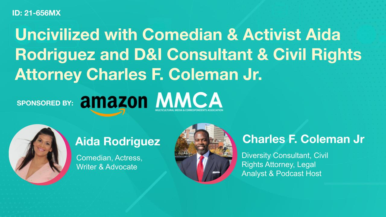 Uncivilized with Comedian & Activist Aida Rodriguez and D&I Consultant & Civil Rights Attorney Charles F. Coleman Jr.