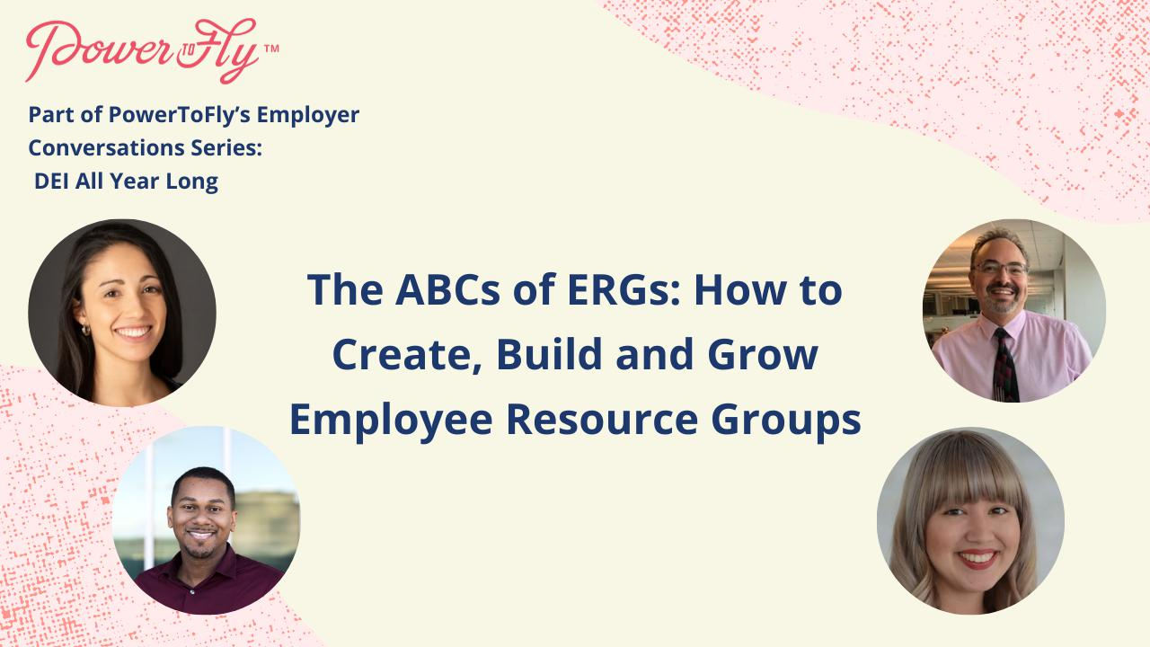 The ABCs of ERGs: How to Create, Build and Grow Employee Resource Groups