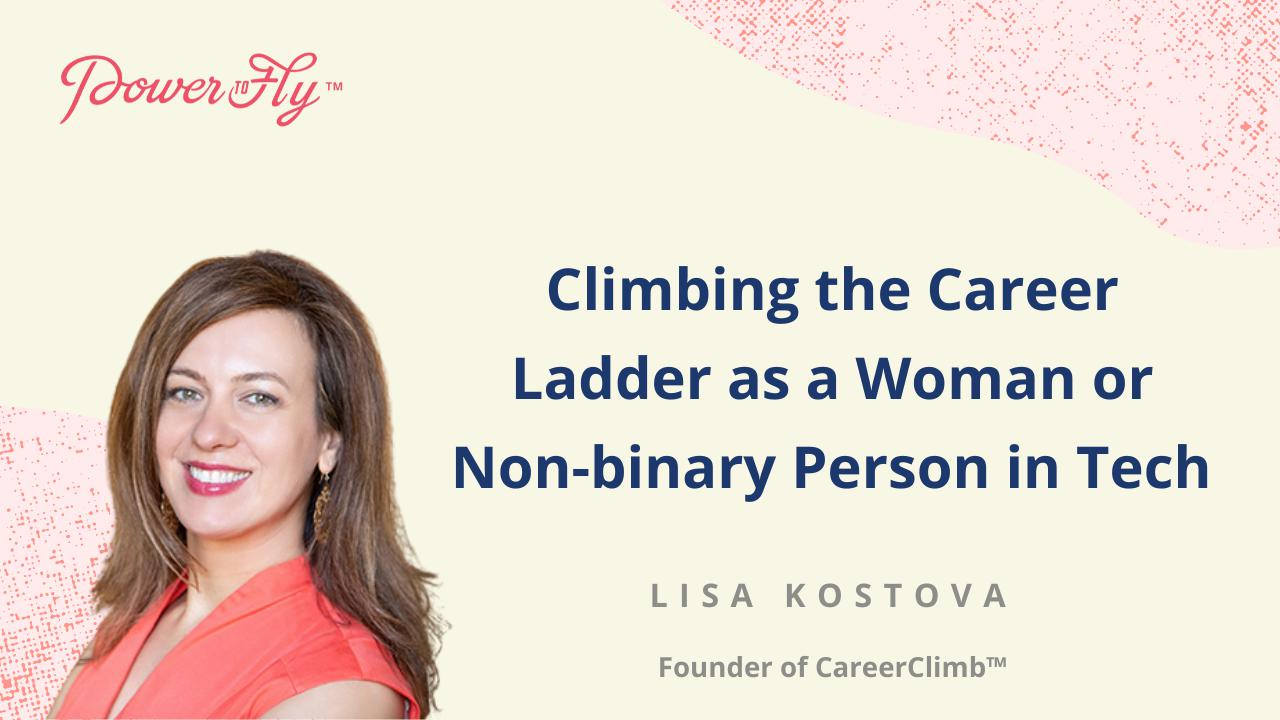 Climbing the Career Ladder as a Woman or Non-binary Person in Tech