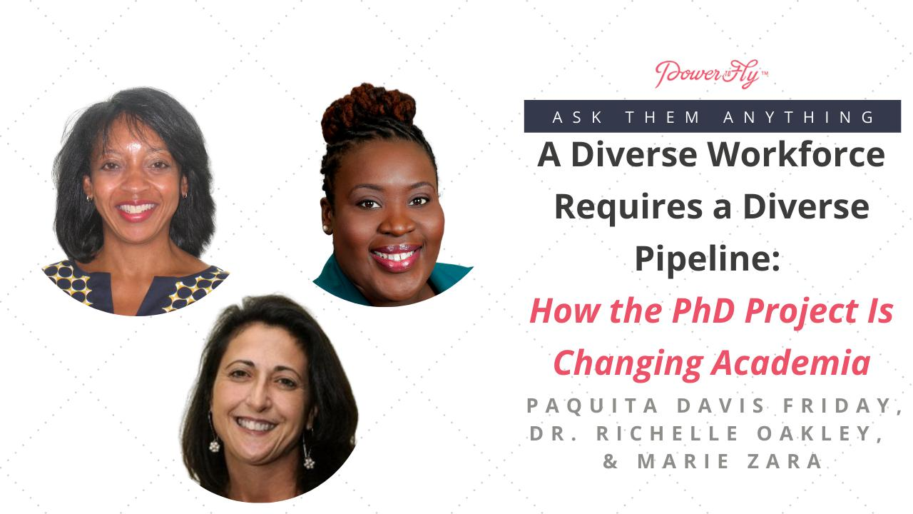 A Diverse Workforce Requires a Diverse Pipeline: How the PhD Project Is Changing Academia