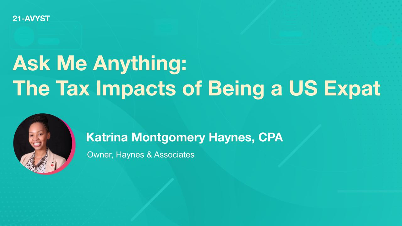 Ask Me Anything: The Tax Impacts of Being a US Expat