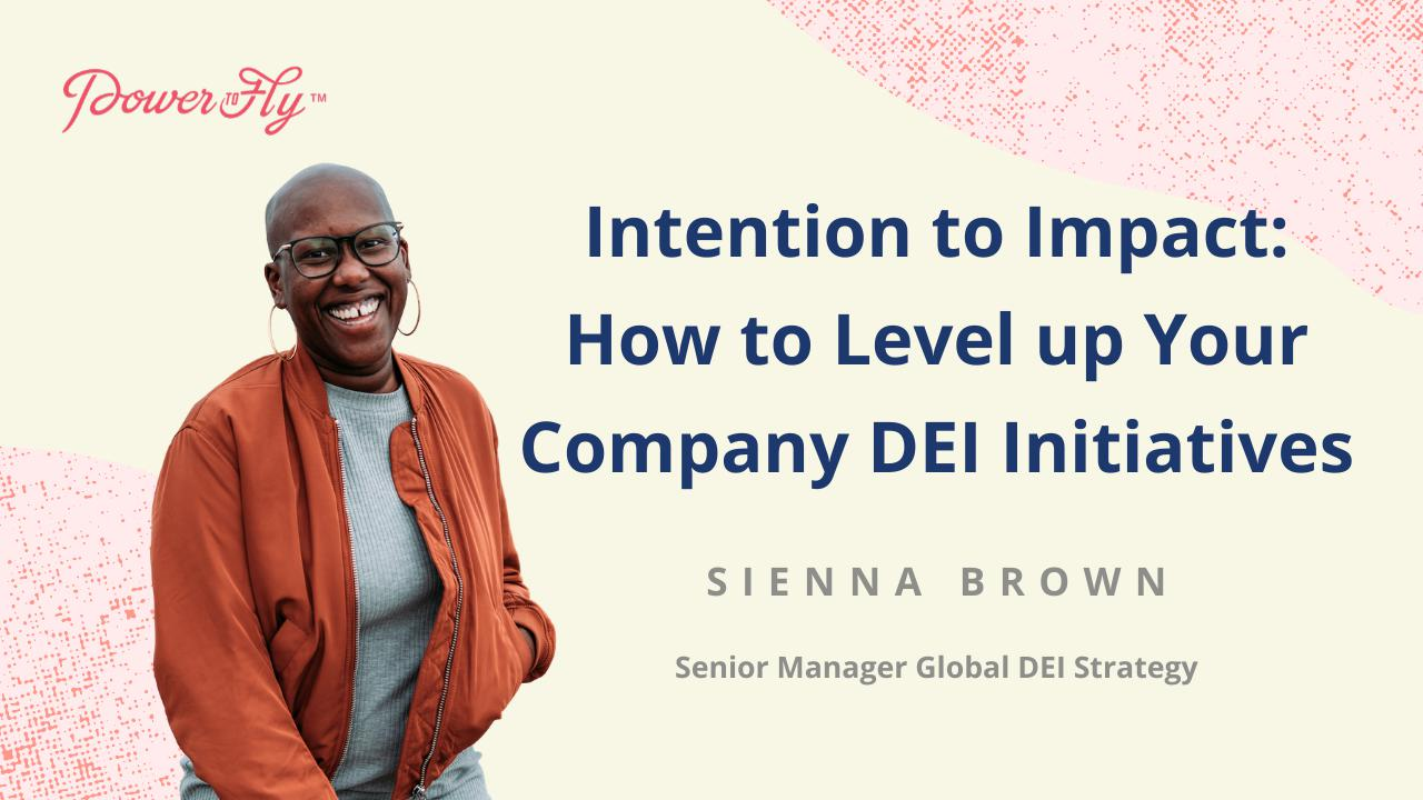 Intention to Impact: How to Level up Your Company DEI Initiatives
