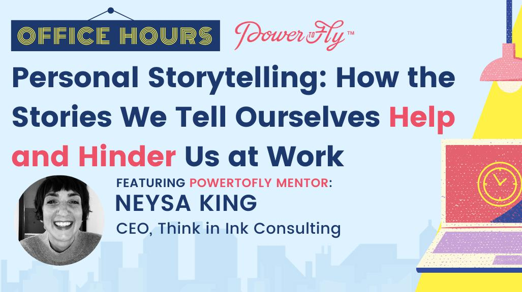 OFFICE HOURS: Personal Storytelling: How the Stories We Tell Ourselves Help and Hinder Us at Work