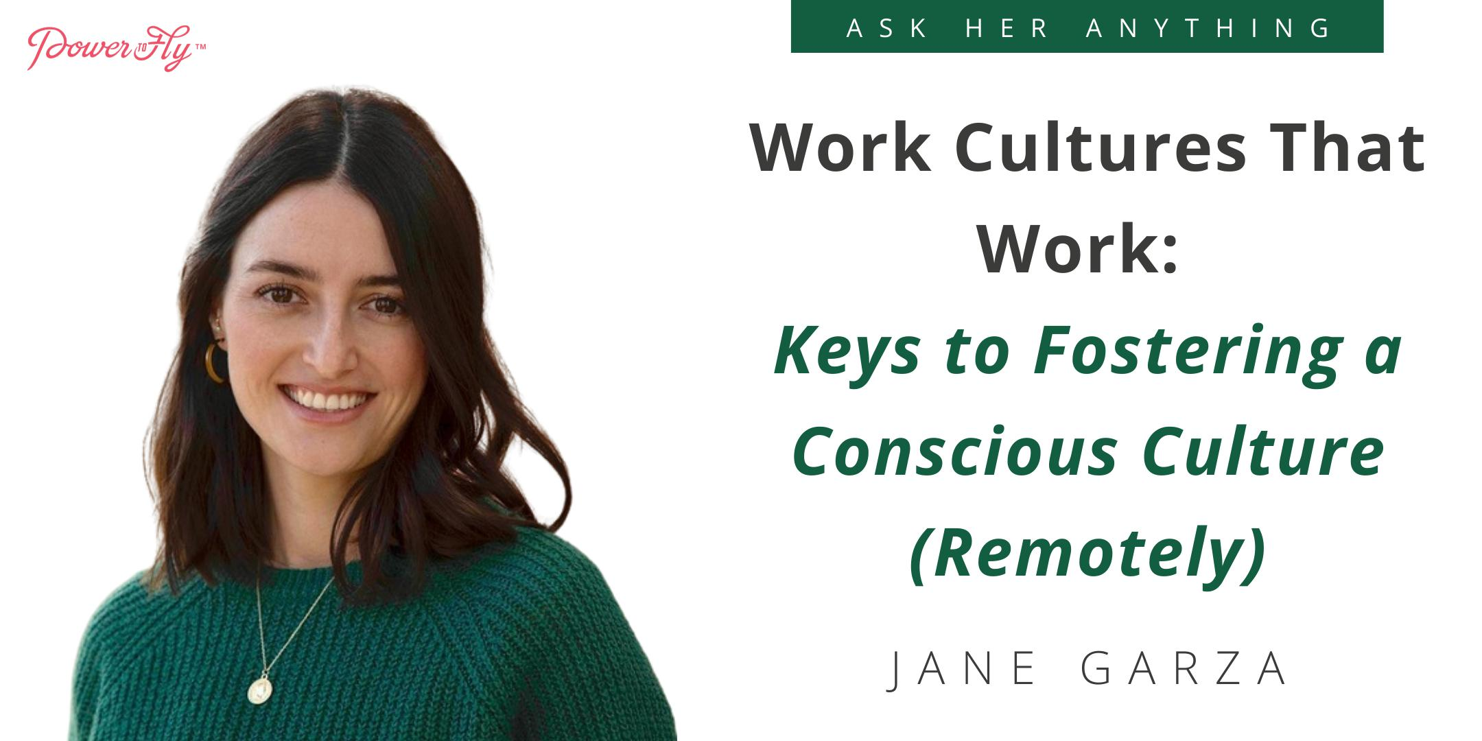Work Cultures That Work: Keys to Fostering a Conscious Culture (Remotely)