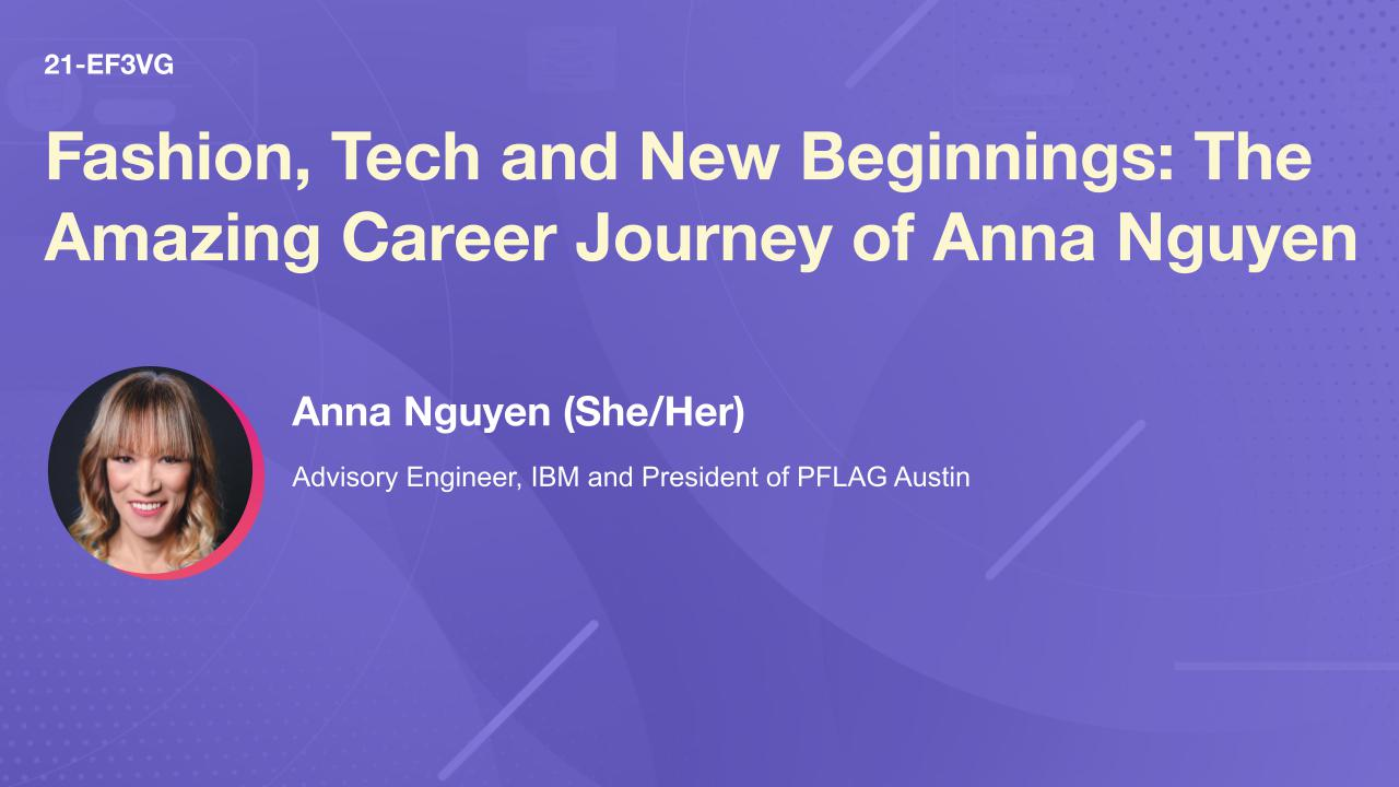 Fashion, Tech and New Beginnings: The Amazing Career Journey of Anna Nguyen