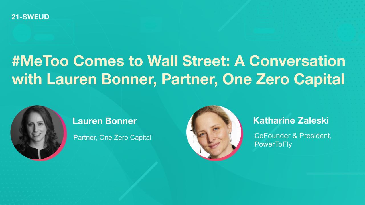 #MeToo Comes to Wall Street: A Conversation with Lauren Bonner, Partner, One Zero Capital