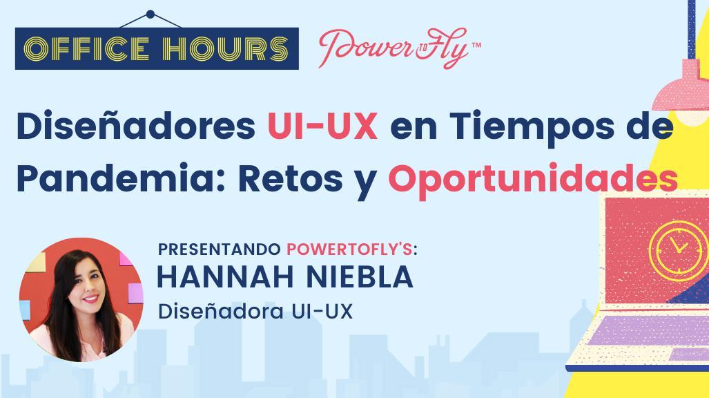 OFFICE HOURS: Diseñadores UI-UX en Tiempos de Pandemia: Retos y Oportunidades