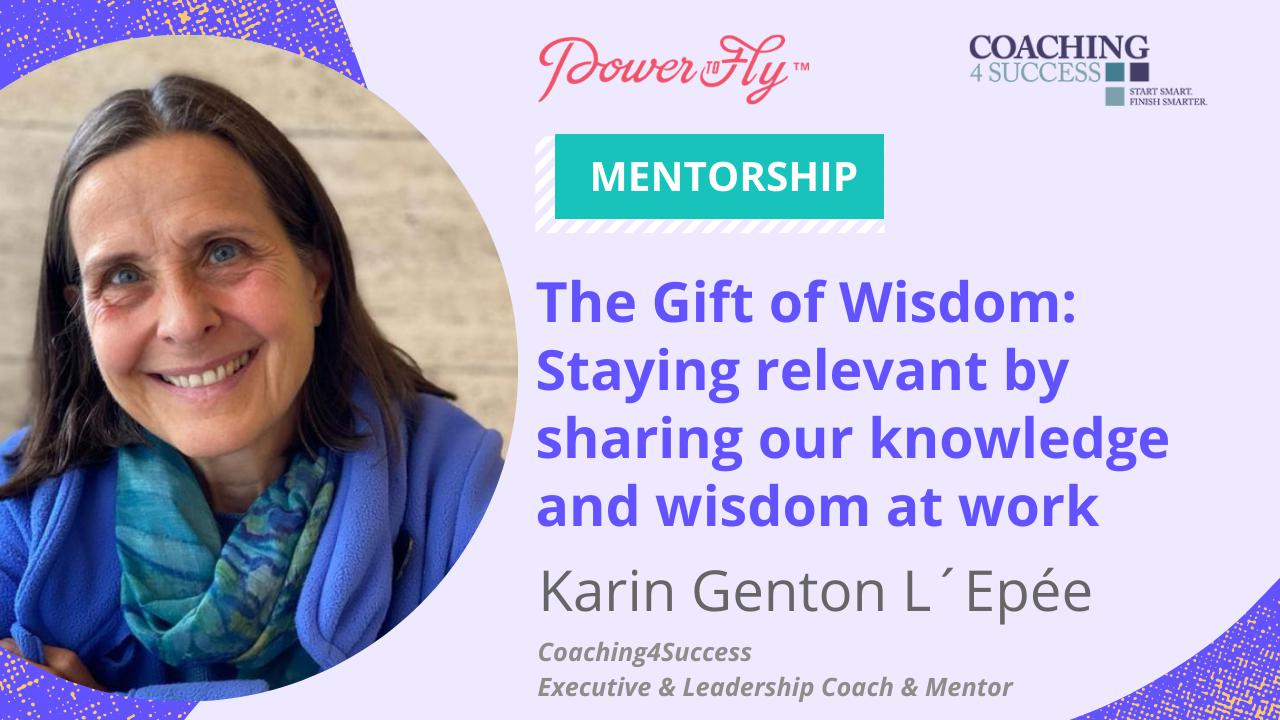 The Gift of Wisdom: Staying relevant by sharing our knowledge and wisdom at work
