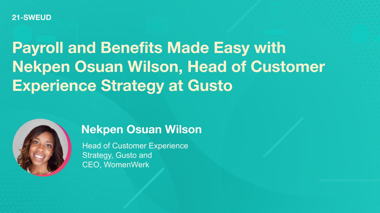 Payroll and Benefits Made Easy with Nekpen Osuan Wilson, Head of Customer Experience Strategy at Gusto
