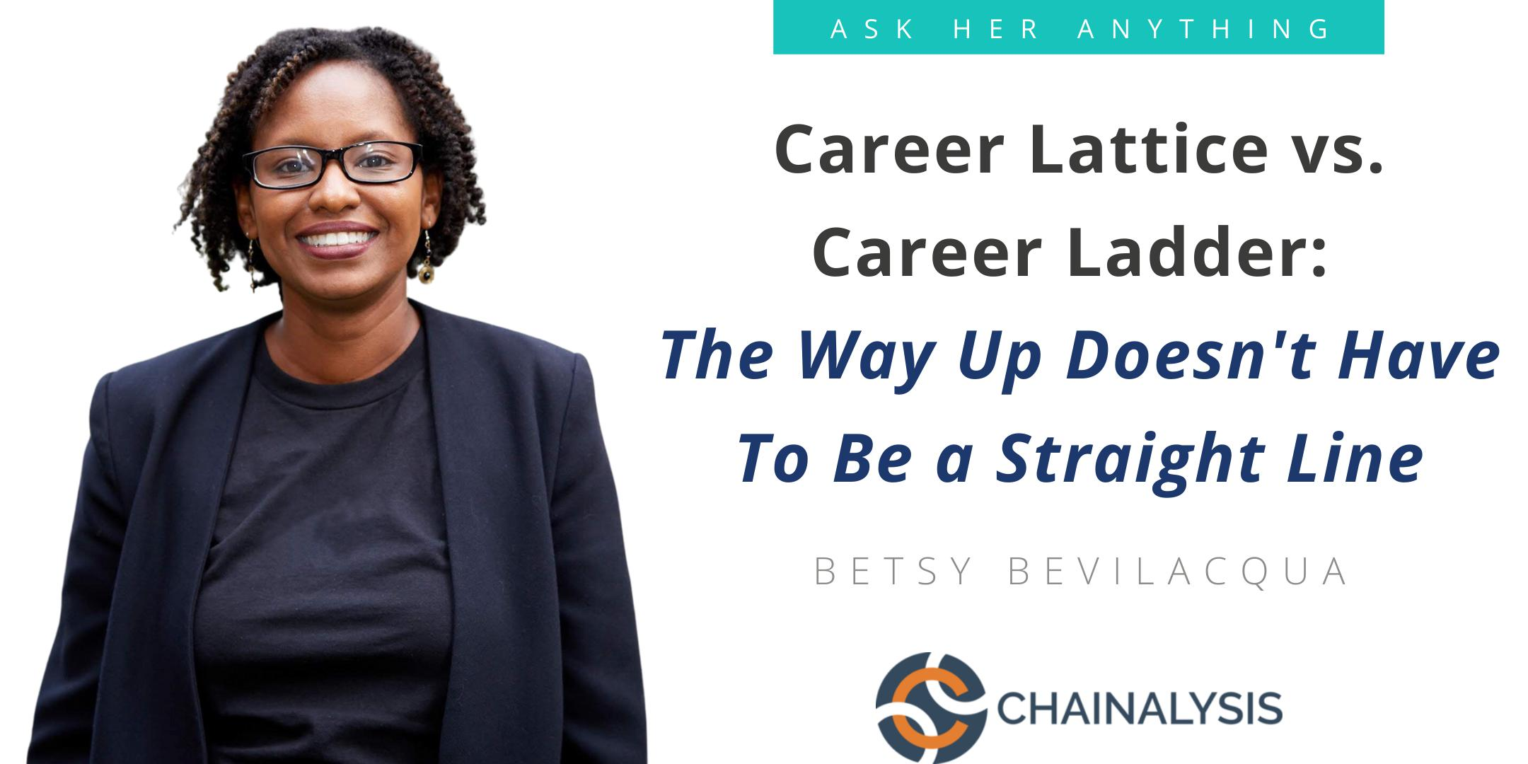 Career Lattice vs. Career Ladder: The Way Up Doesn't Have To Be a Straight Line