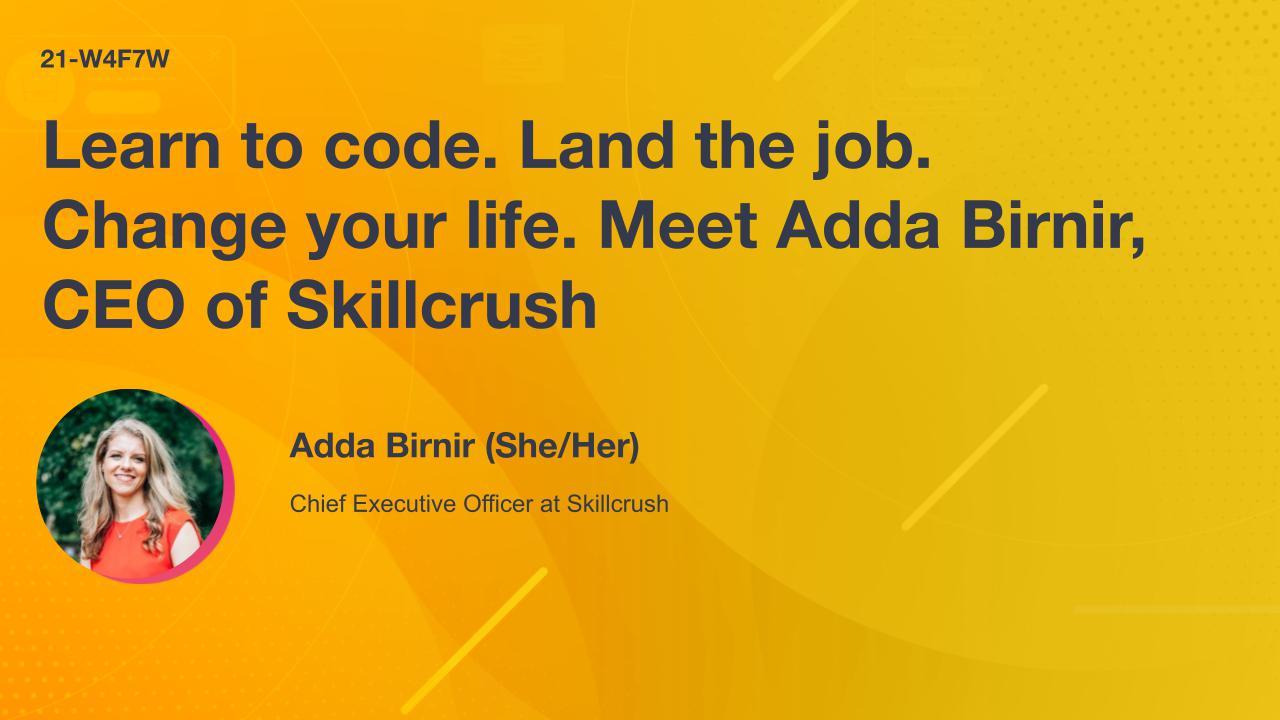Learn to code. Land the job. Change your life. Meet Adda Birnir, CEO of Skillcrush