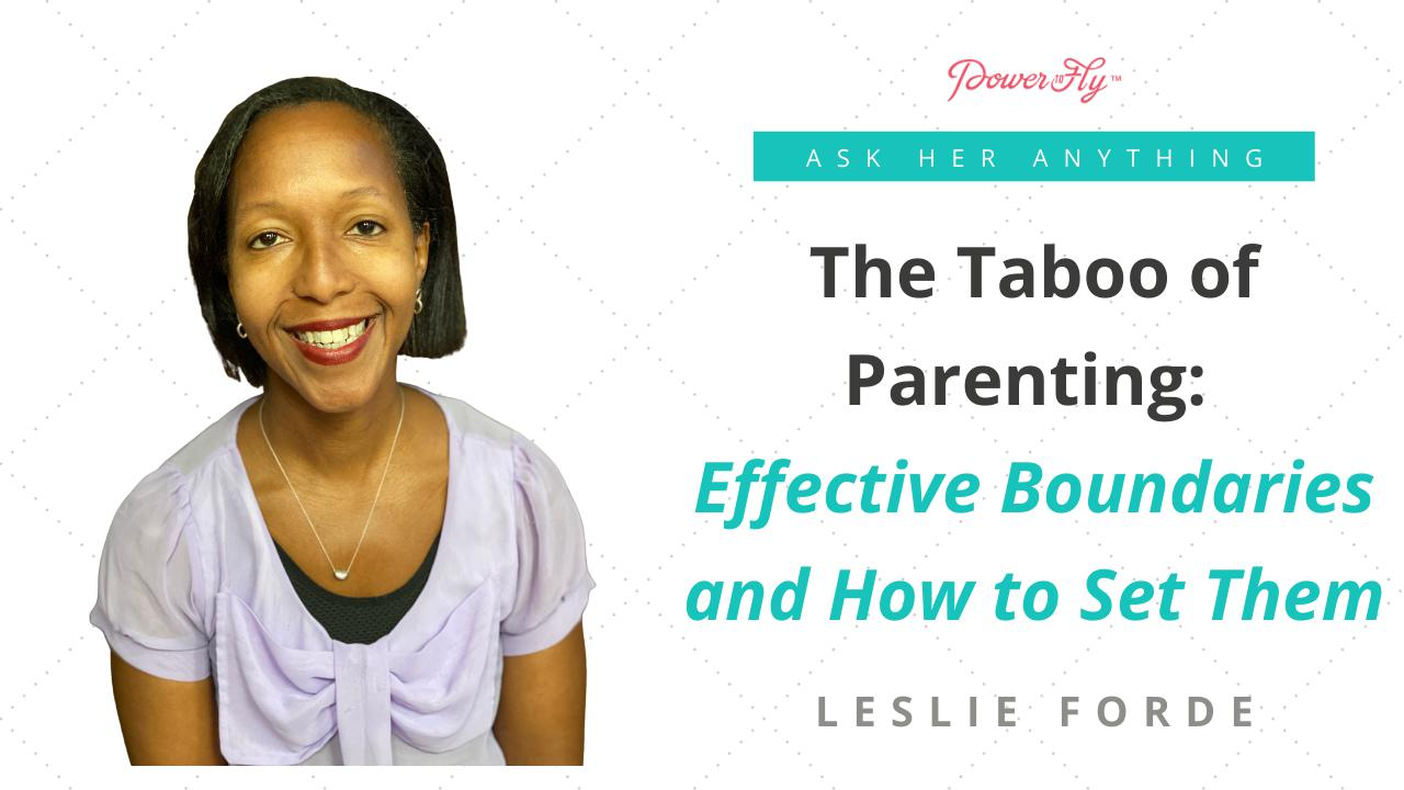The Taboo of Parenting: Effective Boundaries and How to Set Them