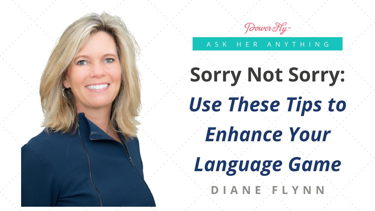 Sorry Not Sorry: Use These Tips to Enhance Your Language Game
