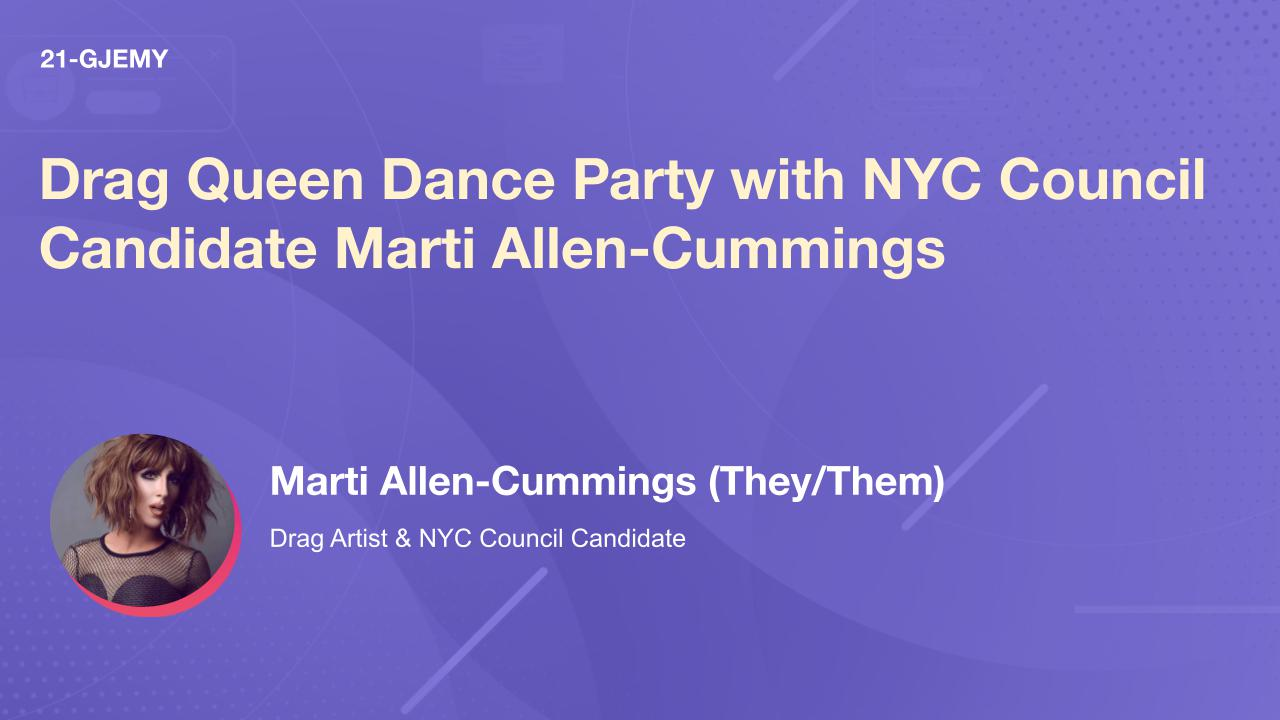 Drag Queen Dance Party with NYC Council Candidate Marti Allen-Cummings