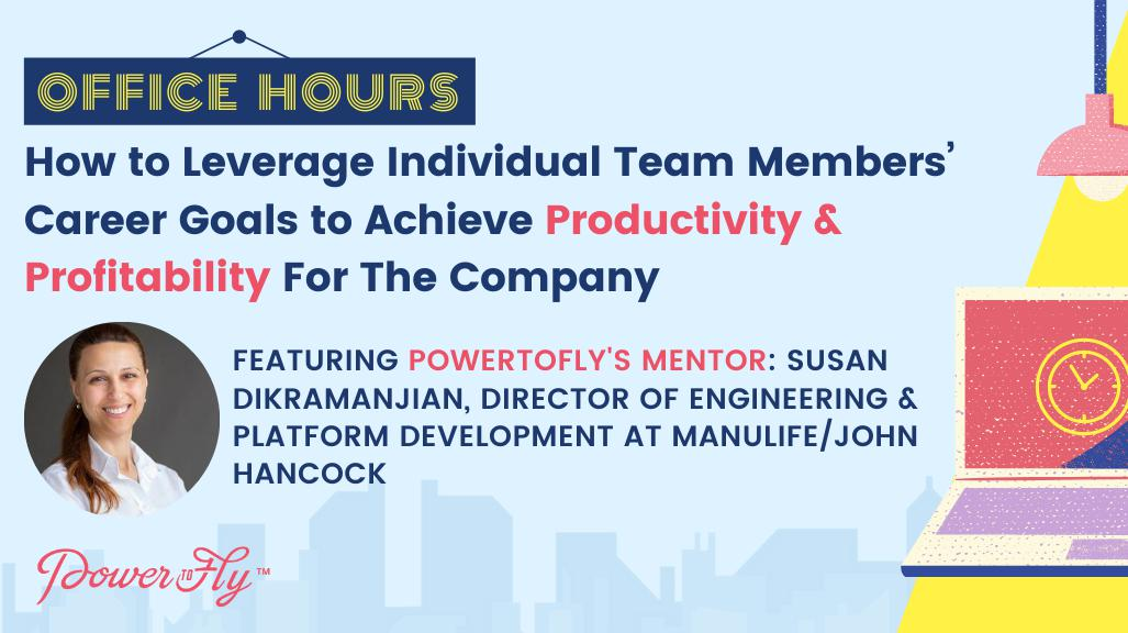 OFFICE HOURS: How to Leverage Individual Team Members' Career Goals to Achieve Productivity & Profitability For The Company