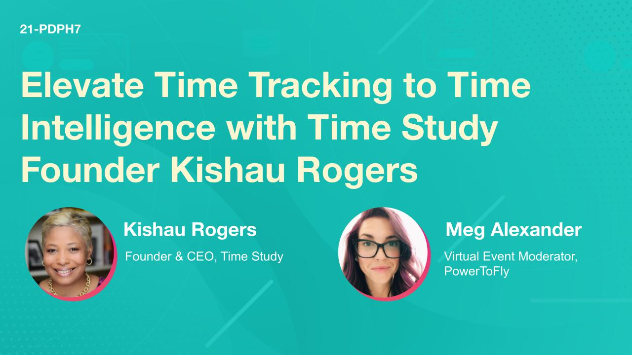 Elevate Time Tracking to Time Intelligence with Time Study Founder Kishau Rogers