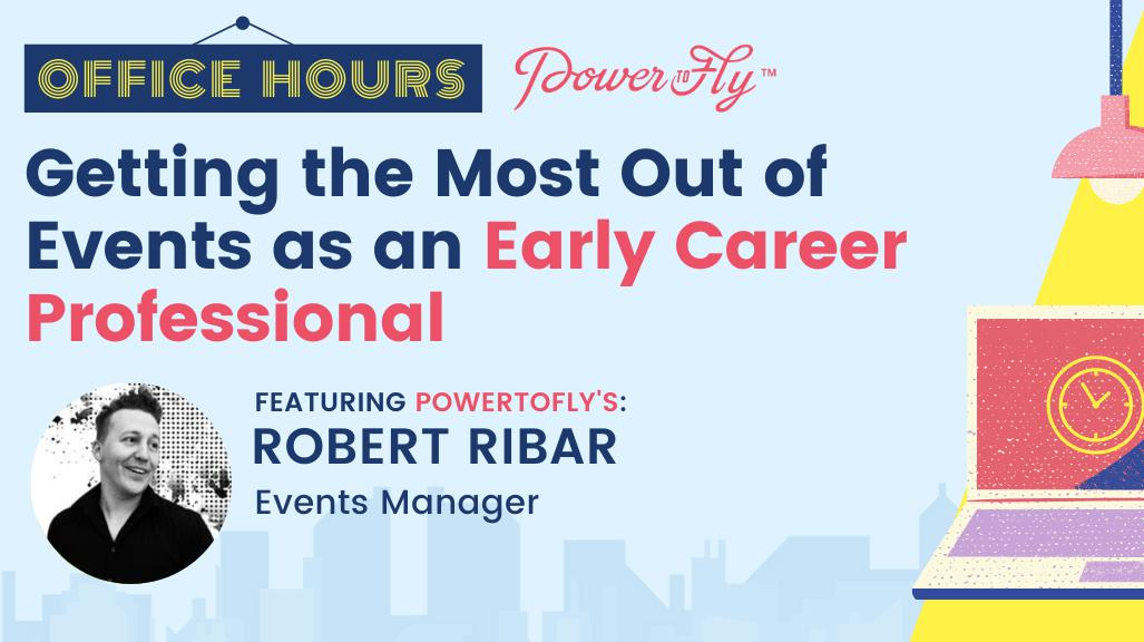 OFFICE HOURS: Getting the Most Out of Events as an Early Career Professional