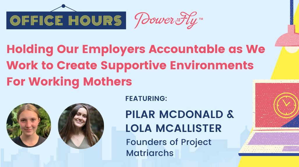 OFFICE HOURS: Holding Our Employers Accountable as We Work to Create Supportive Environments For Working Mothers