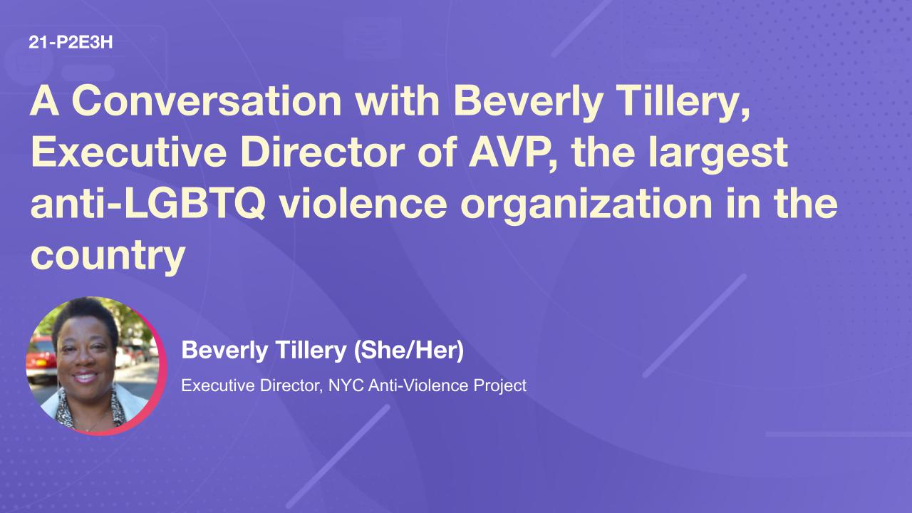 A Conversation with Beverly Tillery, Executive Director of AVP, the largest anti-LGBTQ violence organization in the country