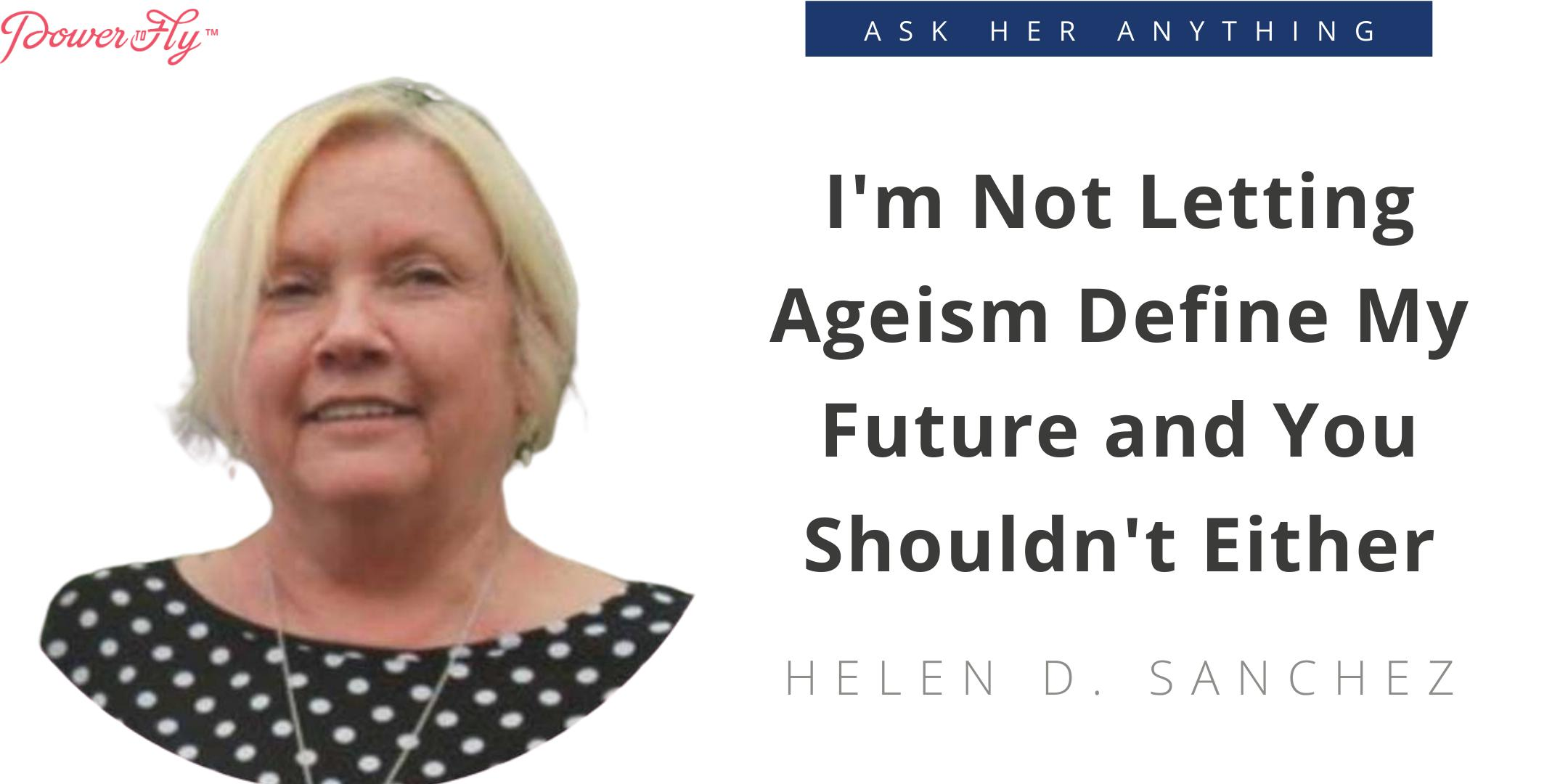 I'm Not Letting Ageism Define My Future and You Shouldn't Either
