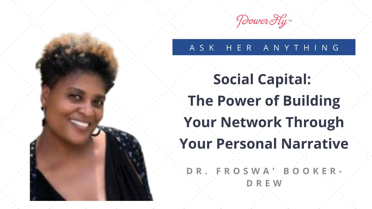Social Capital: The Power of Building Your Network Through Your Personal Narrative
