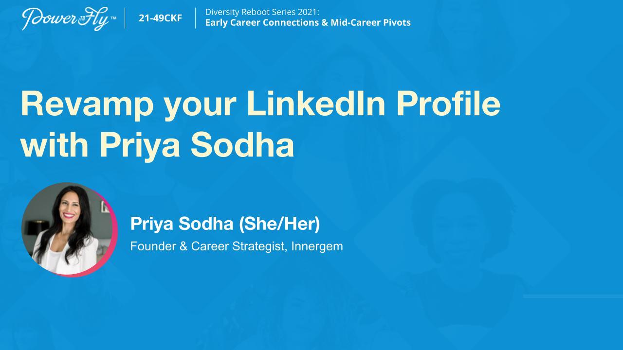 Revamp your LinkedIn Profile with Priya Sodha