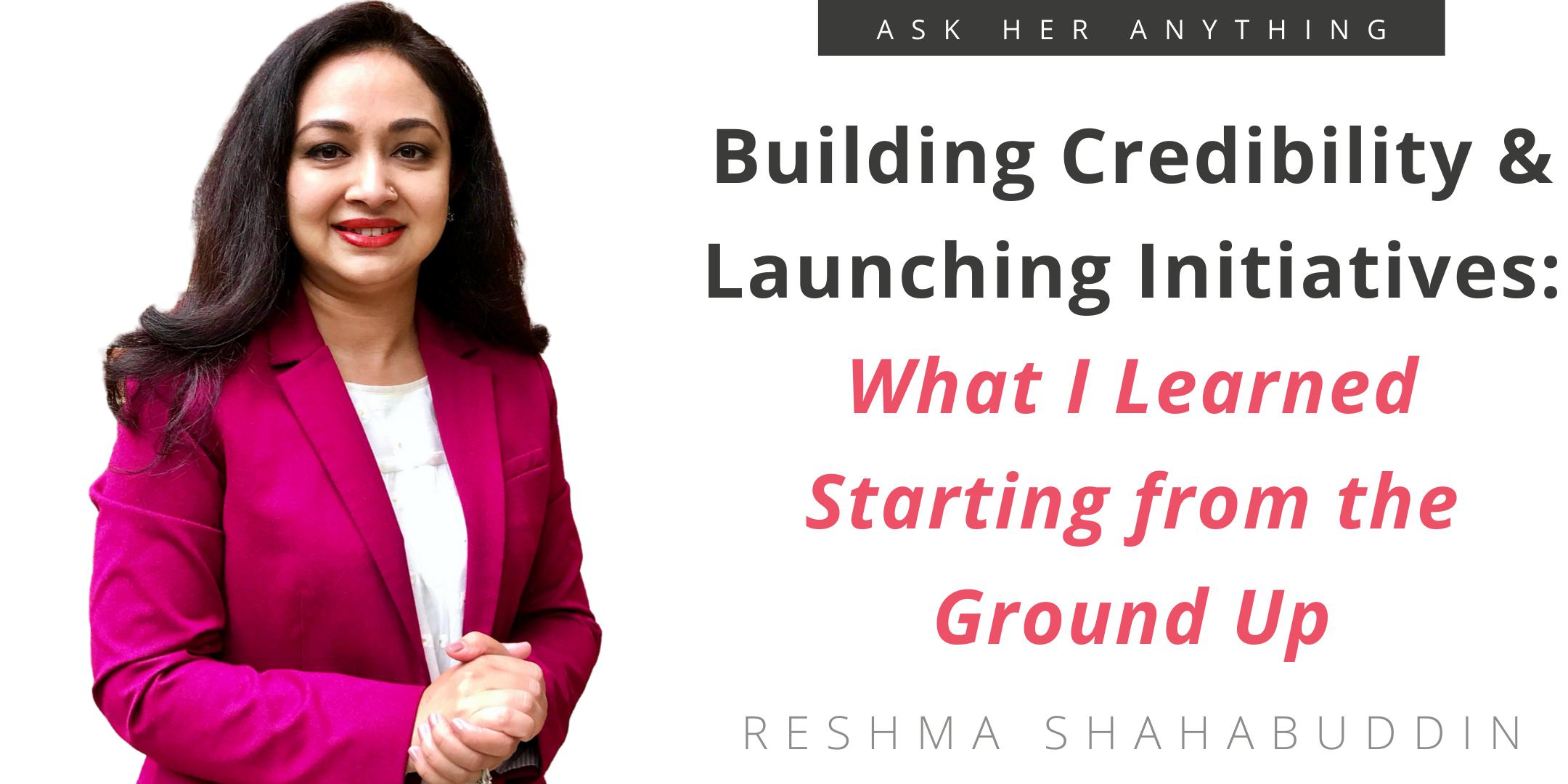 Building Credibility & Launching Initiatives: What I Learned Starting from the Ground Up