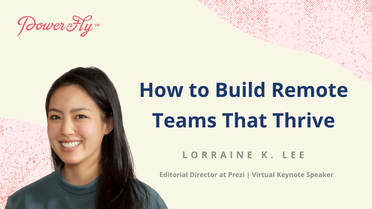 How to Build Remote Teams That Thrive