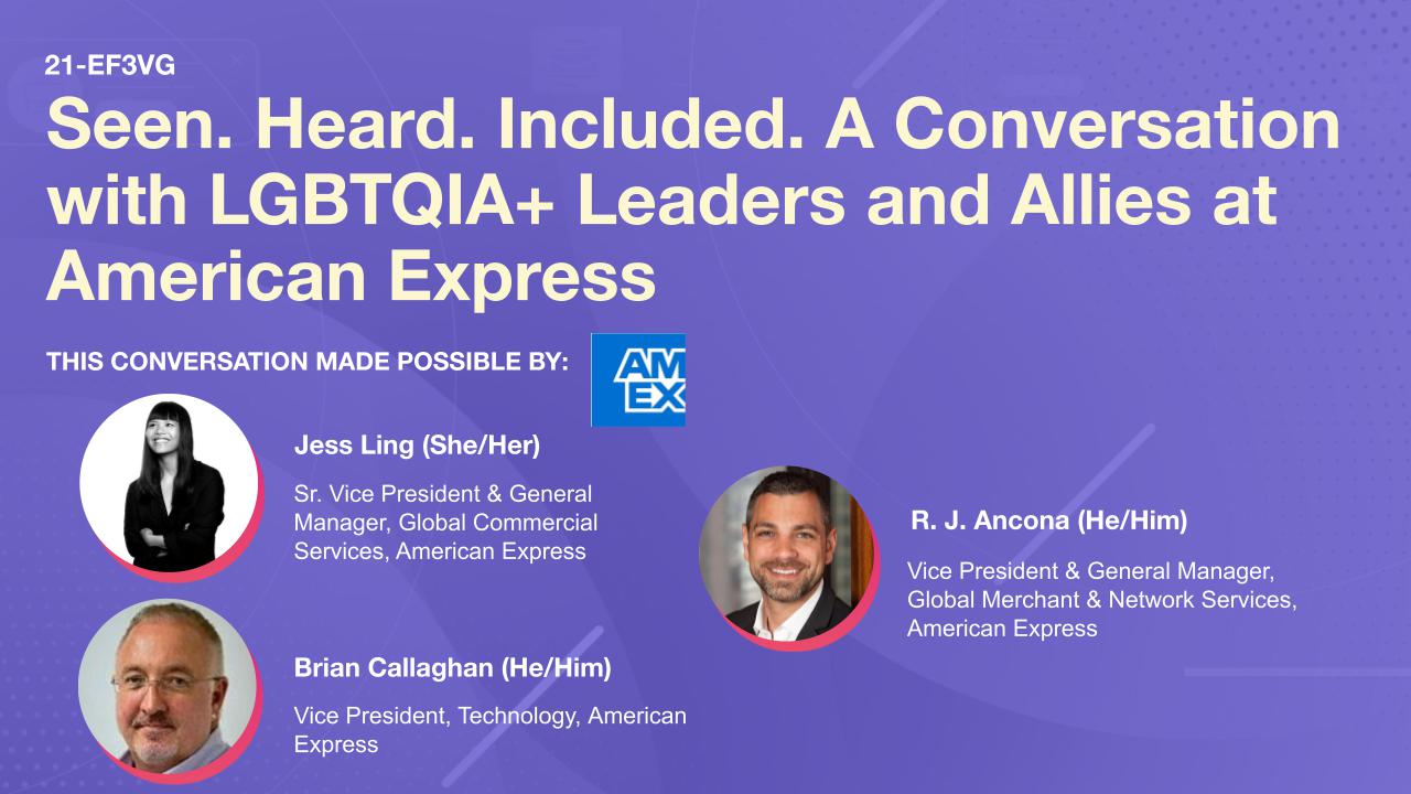 Seen. Heard. Included. A Conversation with LGBTQIA+ Leaders and Allies at American Express