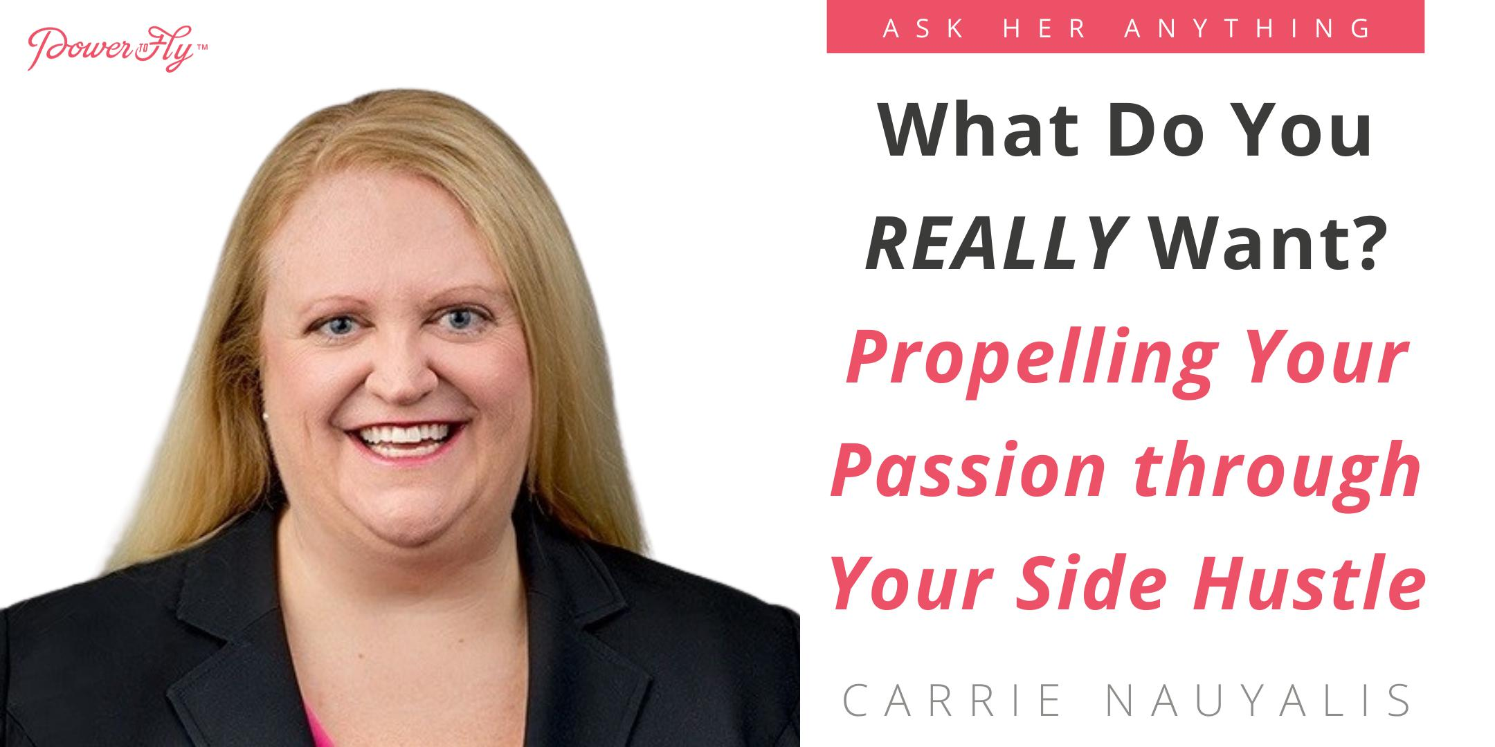 What Do You REALLY Want? Propelling Your Passion through Your Side Hustle