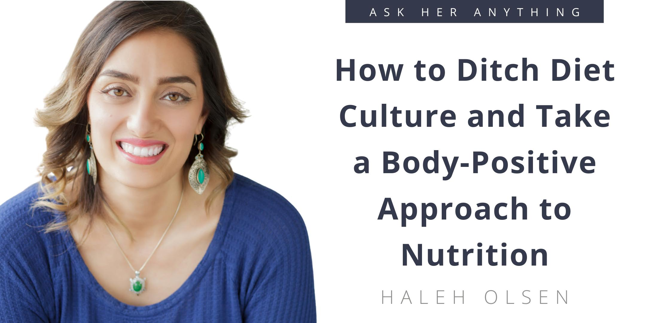 How to Ditch Diet Culture and Take a Body-Positive Approach to Nutrition