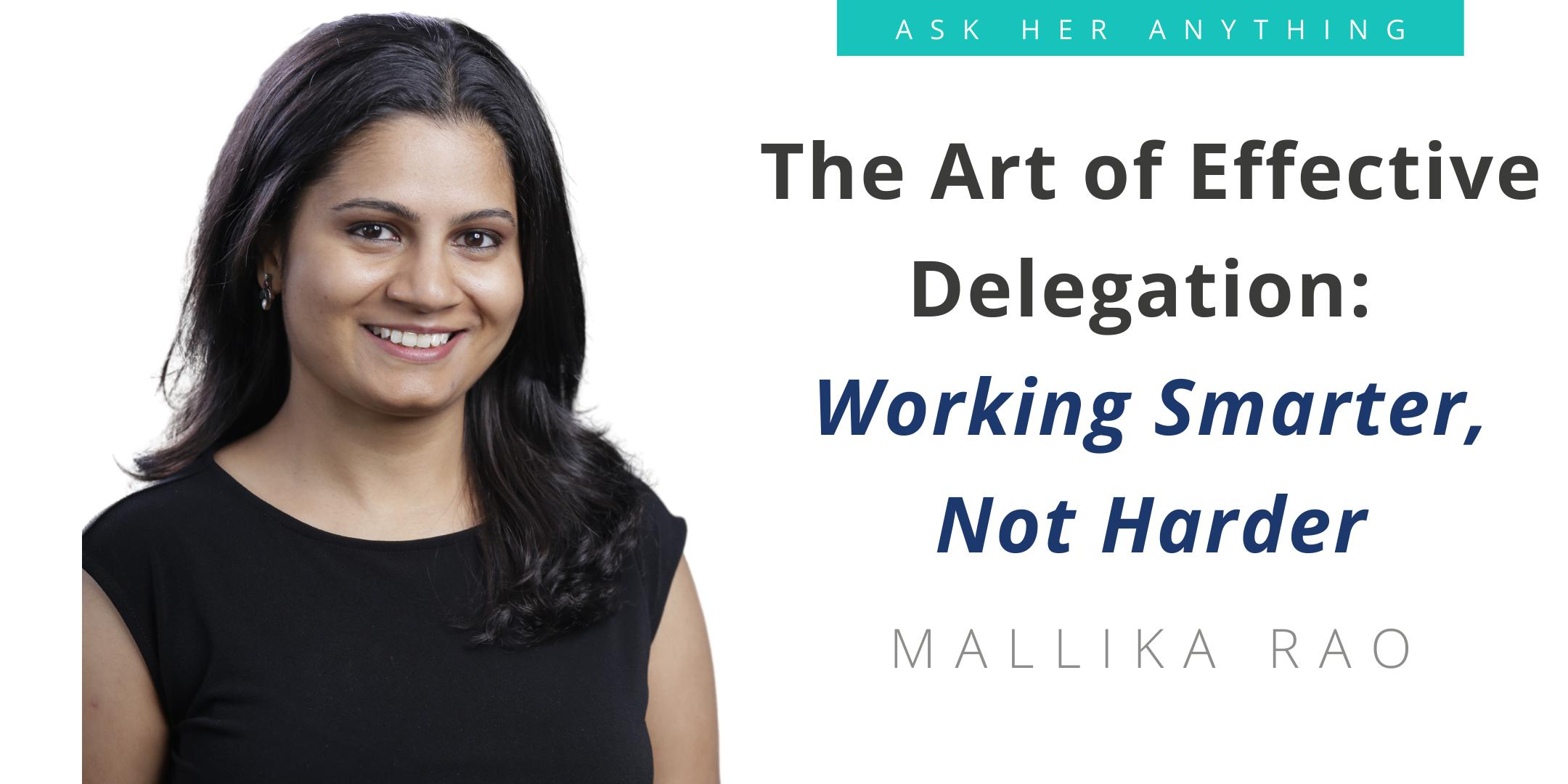 The Art of Effective Delegation: Working Smarter, Not Harder