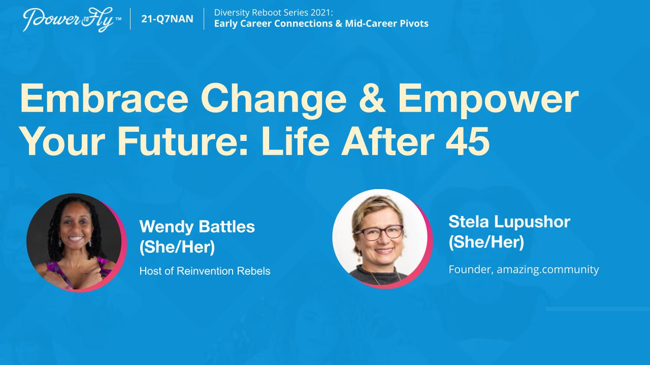 Embrace Change & Empower Your Future: Life After 45