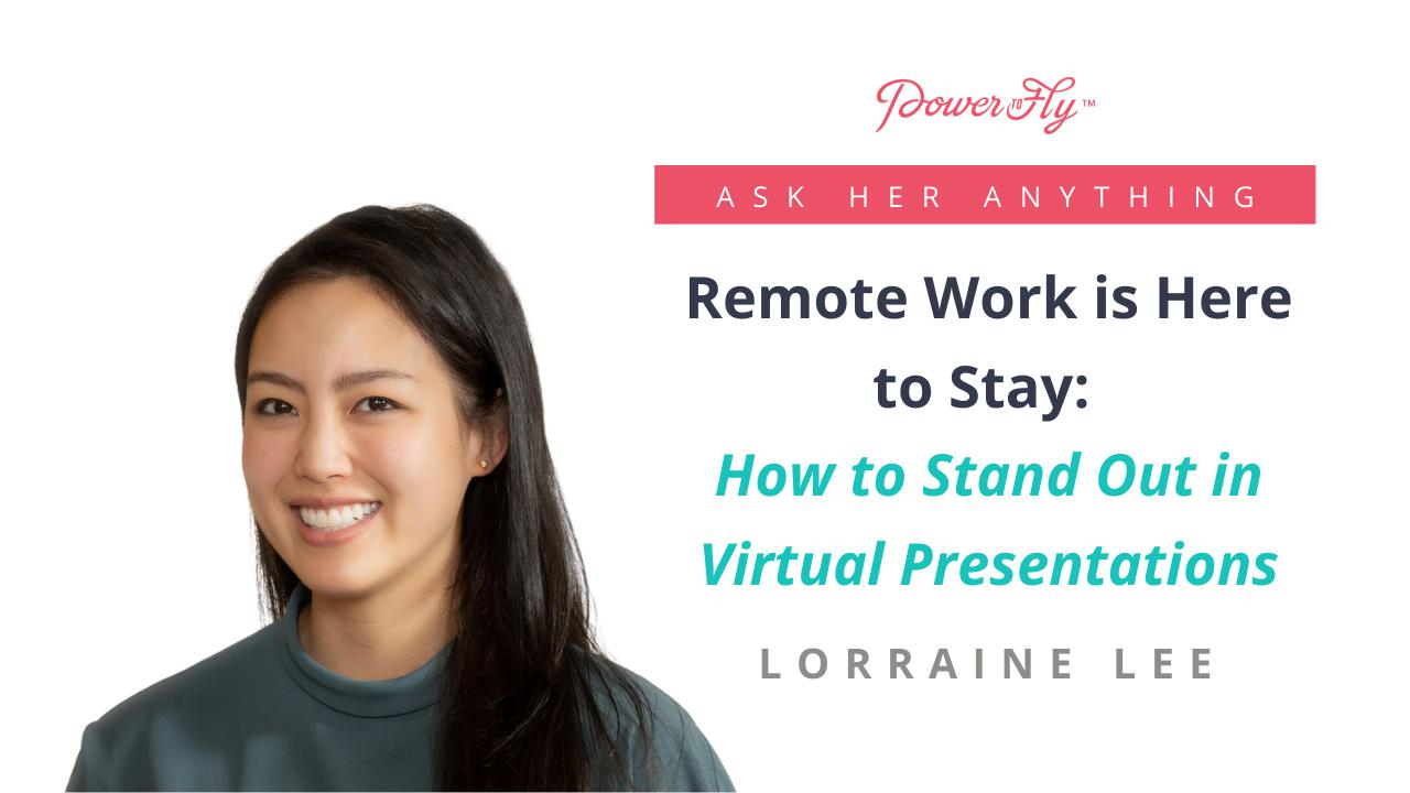Remote Work is Here to Stay: How to Stand Out in Virtual Presentations