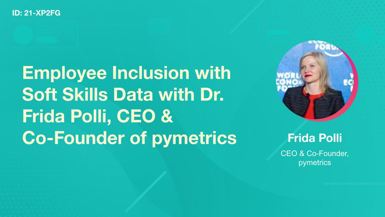 Employee Inclusion with Soft Skills Data with Dr. Frida Polli, CEO & Co-Founder of pymetrics
