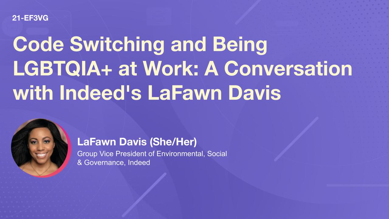 Code Switching and Being LGBTQIA+ at Work: A Conversation with Indeed's LaFawn Davis
