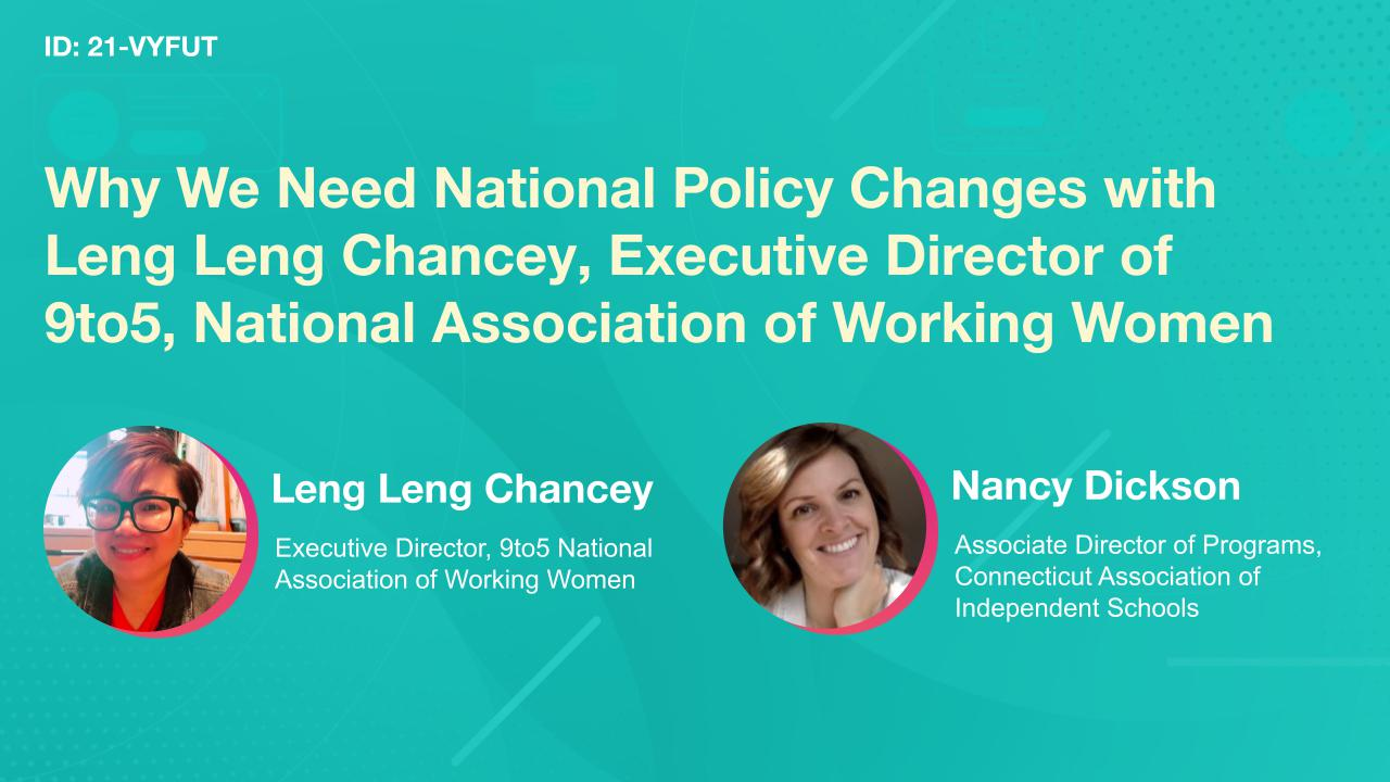 Why We Need National Policy Changes with Leng Leng Chancey, Executive Director of 9to5, National Association of Working Women