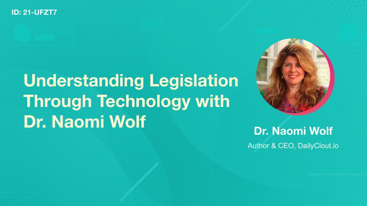 Understanding Legislation Through Technology with Dr. Naomi Wolf