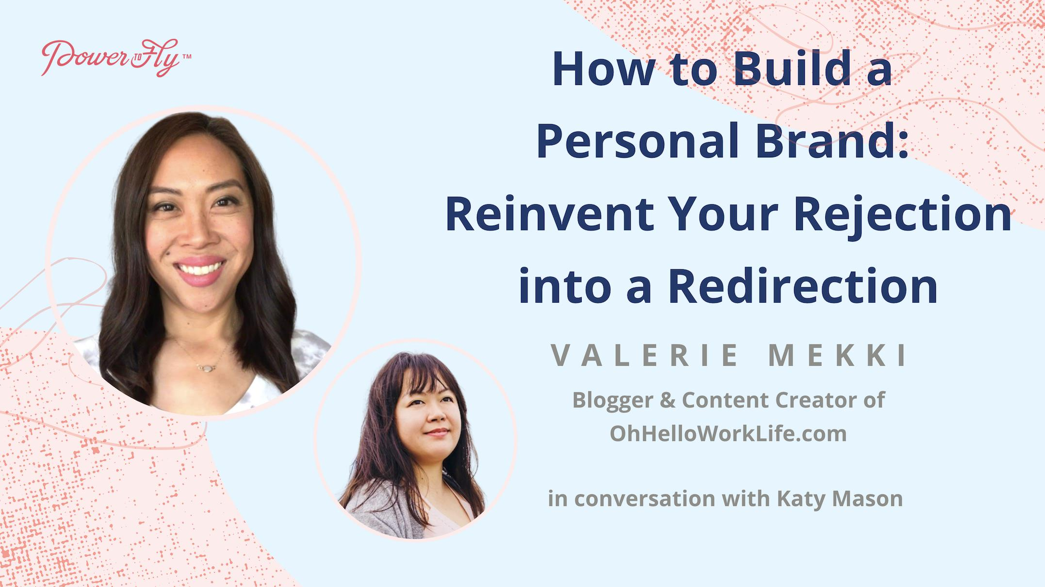 How to Build a Personal Brand: Reinvent Your Rejection into Redirection
